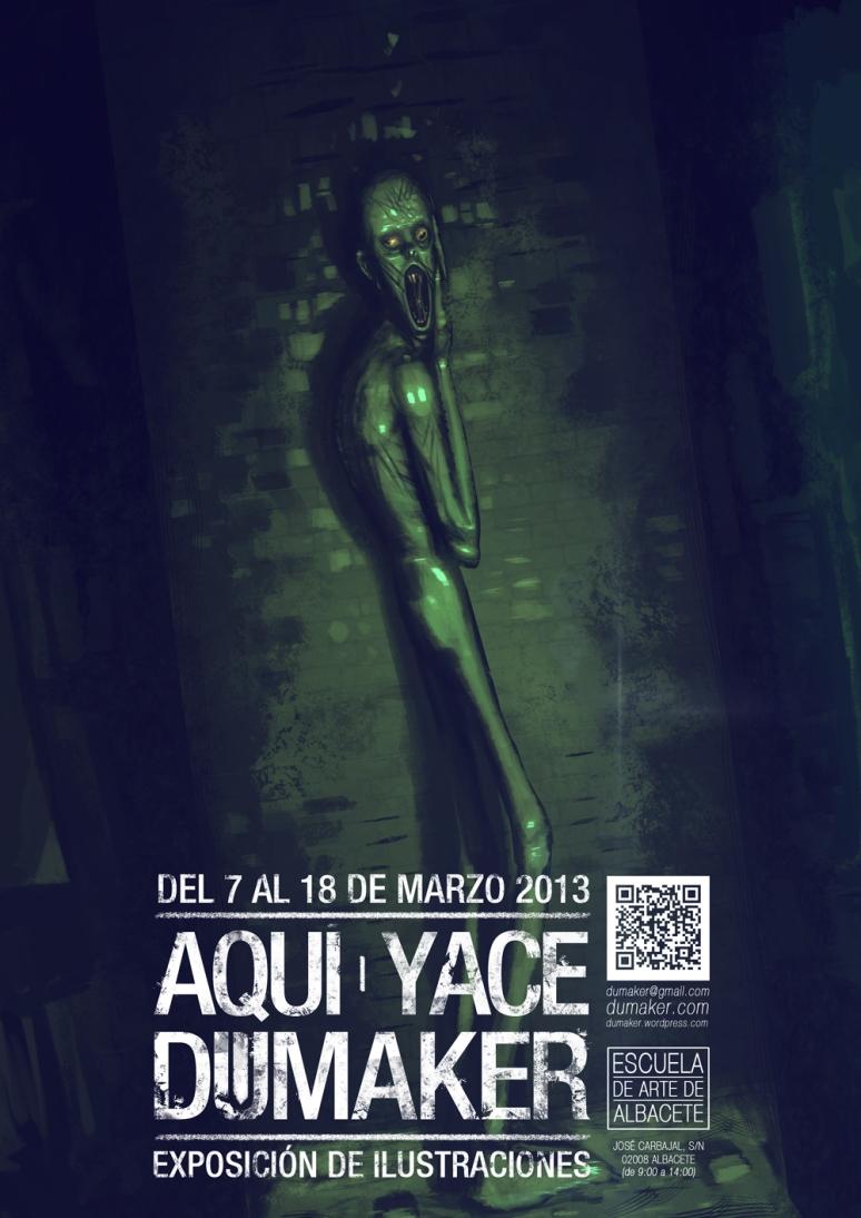 Cartel_Exposicion_Dumaker_Albacete_Aqui_Yace_Dumaker_mini_72ppp